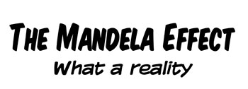 Mandela Effect - What a Reality