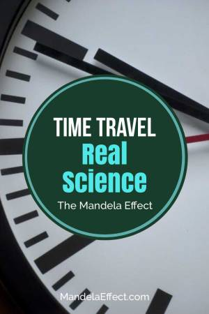 Time travel and real science - the Mandela Effect